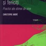 """Recomandare carte """"Imperfecti, liberi si fericiti – Practici ale stimei de sine"""", Christophe Andre"""